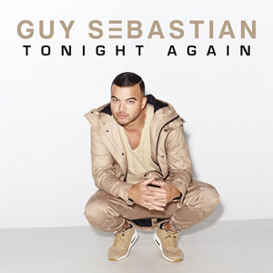 Tonight Again - Guy Sebastian